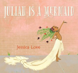 the book cover of Julian is a Mermaid with a brown skinned child standing in a flowing outfit