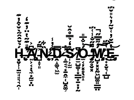 The word 'handsome' designed with zalgo text, glitched and spooky looking.